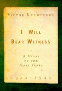 I Will Bear Witness: 1942-1945