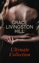 GRACE LIVINGSTON HILL   Ultimate Collection