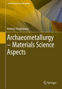 Archaeometallurgy     Materials Science Aspects