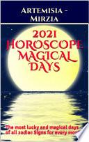 2021 Horoscope Magical Days