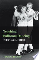Teaching Ballroom Dancing The Class Method