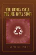 The Vicious Cycle, The Joe Wawa Story