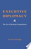 Executive Diplomacy and the Art of Strategic Negotiations