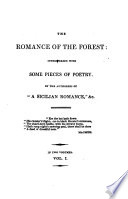 The romance of the forest  by the authoress of  A Sicilian romance