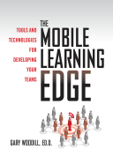 The Mobile Learning Edge  Tools and Technologies for Developing Your Teams