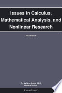 Issues in Calculus, Mathematical Analysis, and Nonlinear Research: 2013 Edition
