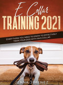E Collar Training 2021
