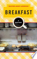 """Breakfast: A History"" by Heather Arndt Anderson"
