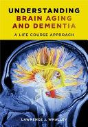 Understanding Brain Aging and Dementia