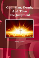 God, Man, Death And Then The Judgment