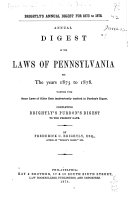 Annual Digest of the Laws of Pennsylvania for the Years 1873 to 1878