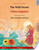 The Wild Swans – Yaban kuğuları (English – Turkish)