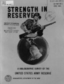 Strength in Reserve; a Bibliographic Survey of the United States Army Reserve