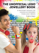 Pdf The Unofficial LEGO® Jewellery Book