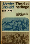 The Dual Heritage: Immigrants from the Atlas Mountains in an Israeli Village ebook