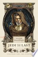 William Shakespeare s Jedi the Last