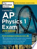 Cracking the AP Physics 1 Exam  2019 Edition