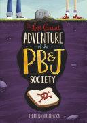 The Last Great Adventure of the PB & J Society