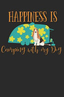 Happiness Is Camping with My Dog  Basset Hound Dog Breed Journal Lined Blank Paper