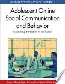 Adolescent Online Social Communication and Behavior  Relationship Formation on the Internet