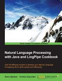 Natural Language Processing with Java and LingPipe Cookbook Pdf/ePub eBook