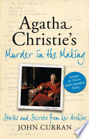 Agatha Christie S Murder In The Making Stories And Secrets From Her Archive Includes An Unseen Miss Marple Story