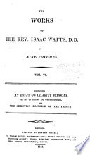 The Works of the Rev. Isaac Watts D.D. in Nine Volumes