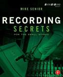 Recording Secrets for the Small Studio Book PDF