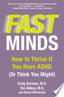 """""""Fast Minds: How to Thrive If You Have ADHD (Or Think You Might)"""" by Craig Surman, Tim Bilkey, Karen Weintraub"""
