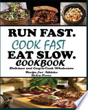 Run Fast. Cook Fast. Eat Slow Cookbook