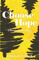 Choose Hope  Always Choose Hope