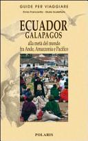 Guida Turistica Ecuador, Galapagos. Alla metà del mondo fra Ande, Amazzonia e Pacifico Immagine Copertina