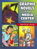 Graphic Novels in Your Media Center