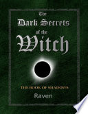 The Dark Secrets of the Witch  The Book of Shadows Book