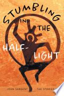 Stumbling in the Half-Light