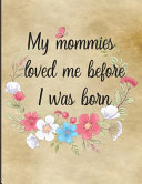 My Mommies Loved Me Before I Was Born Book PDF