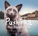 Pushinka the Barking Fox