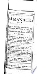 Bickerstaff's almanack: or, A vindication of the stars, from all the false imputations, and erroneous assertions of the late John Partridge