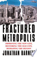 The Fractured Metropolis