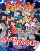 FGTeeV Saves the World