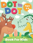 Dot to Dot Book for Kids Ages 4 8 Book