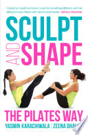 """Sculpt and Shape: The Pilates Way"" by Yasmin Karachiwala, Zeena Dhalla"