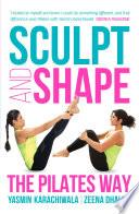 """Sculpt and Shape: The Pilates Way"" by Yasmin Karachiwala, Zeena Dhalla"