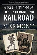 Abolition   the Underground Railroad in Vermont