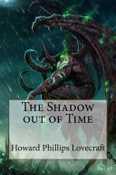 Read Online The Shadow Out of Time Howard Phillips Lovecraft Epub