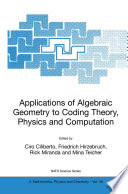 Applications Of Algebraic Geometry To Coding Theory Physics And Computation