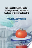 Fast Liquid Chromatography   Mass Spectrometry Methods in Food and Environmental Analysis