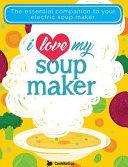 I Love My Soupmaker