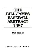 The Bill James Baseball Abstract 1987