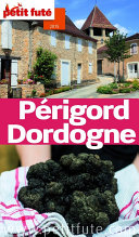 Pdf Périgord Dordogne 2015 (avec cartes, photos + avis des lecteurs) Telecharger